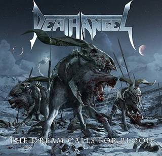 "Death Angel - ""The Dream Calls For Blood"""