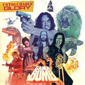 "Gama Bomb - ""Untouchable Glory"""