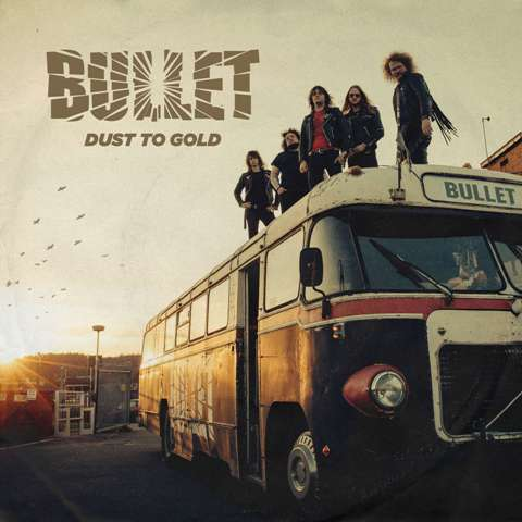 "Bullet - ""Dust To Gold"""