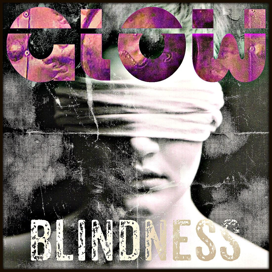 "Glow - ""Blindness"""