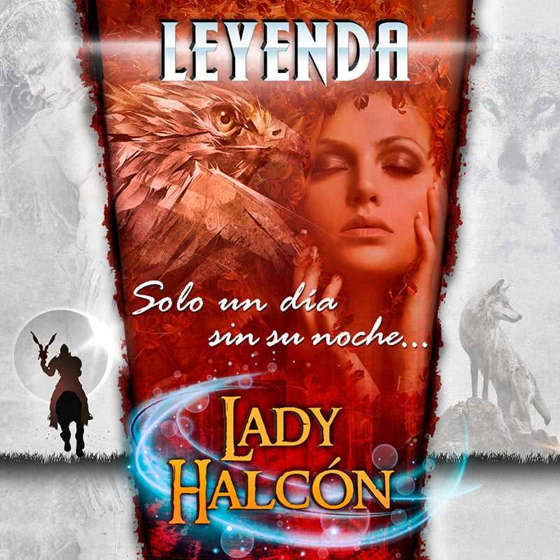 "Leyenda - ""Lady Halcón"""