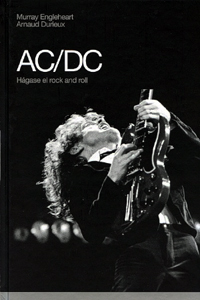 """AC/DC. Hágase el rock and roll"" – Murray Engleheart & Arnaud Durieux"