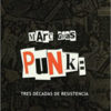 Punk.Tres Décadas de Resistencia