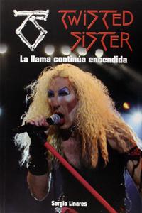 """""""Twisted Sister. La llama continúa encendida"""" – Sergio Linares"""