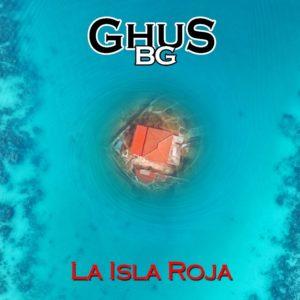 """Ghus BG - """"La Isla Roja"""""""