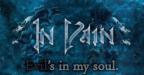 """In Vain - """"Evil's In My Soul"""""""