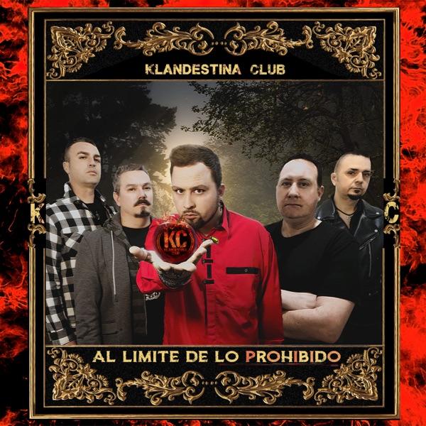 """Klandestina Club - """"Al Límite de lo Prohibido"""""""